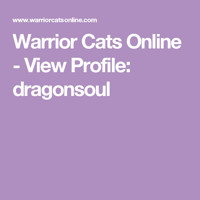 Warrior Cats Online - View Profile: dragonsoul