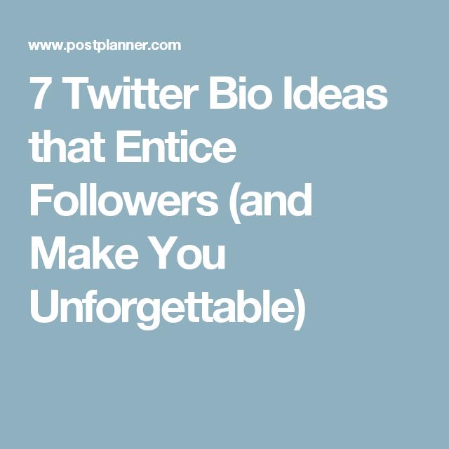 7 Twitter Bio Ideas That Entice Followers And Make You Unforgettable Twitter Bio Best Twitter Bios Bio