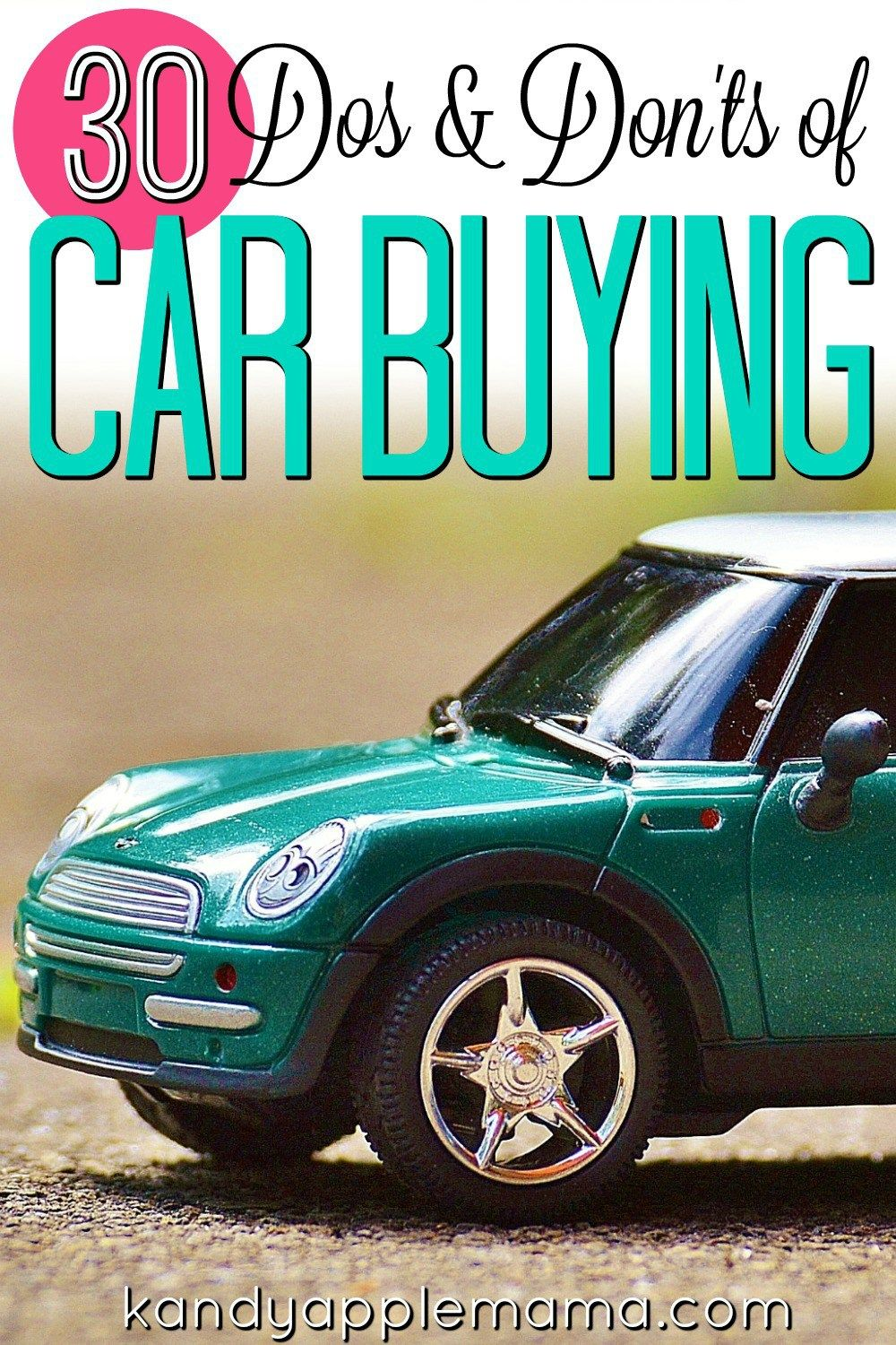 30 DOs and DON'Ts You Need to Know When Car Shopping Car