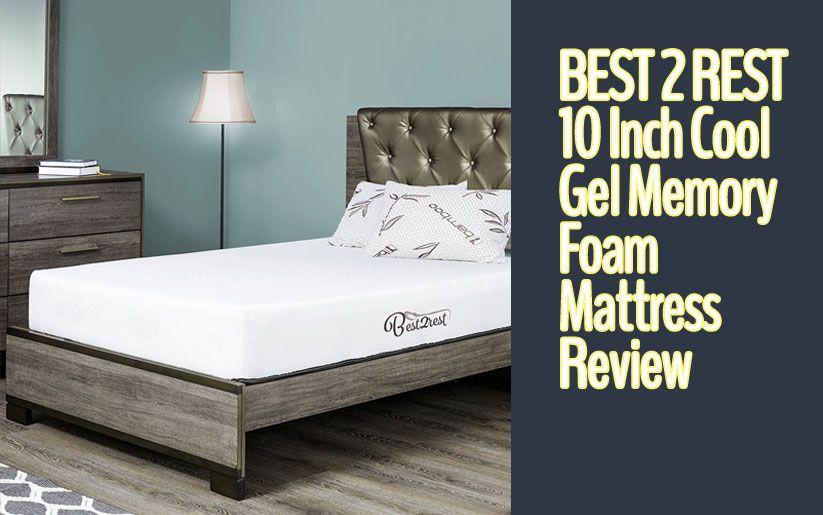 Best 2 Rest Mattress Reviews 10 Cool Gel Memory Foam Mattress