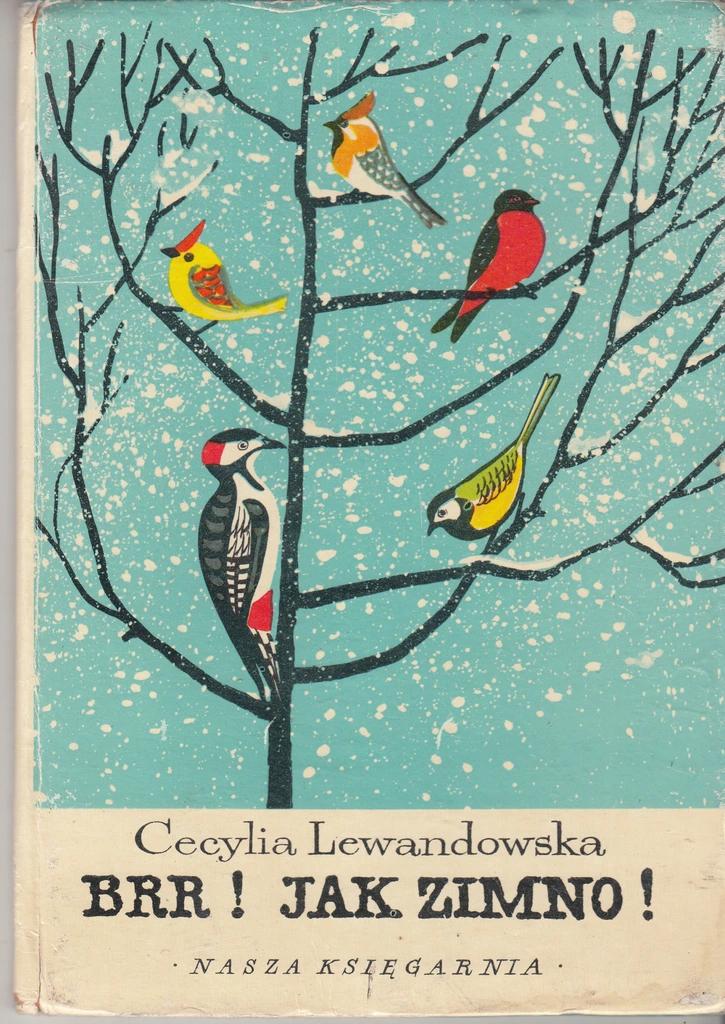 Brr Jak Zimno 1963 Cecylia Lewandowska Allegro Pl Cena 9 90 Zl Stan Uzywany Piotrkow Trybunalski Illustrators Painting Childrens Books