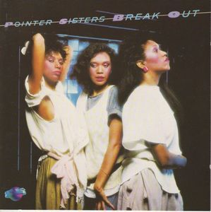 Pointer Sisters - Break Out (1983)