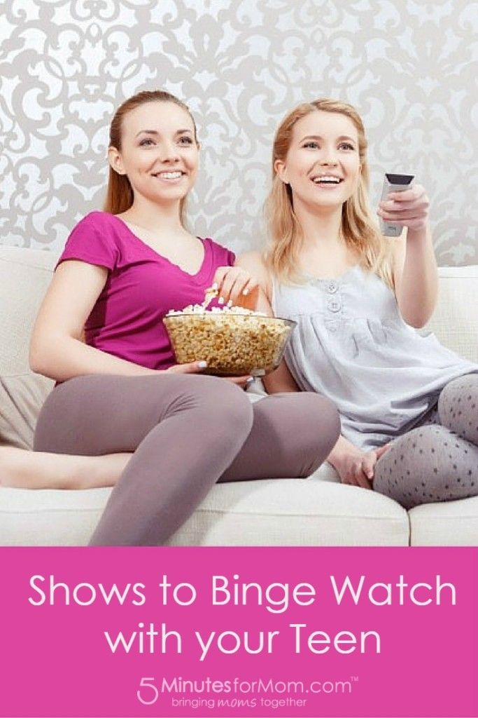 5 Tv Shows To Binge Watch With Your Teen Movies To Watch