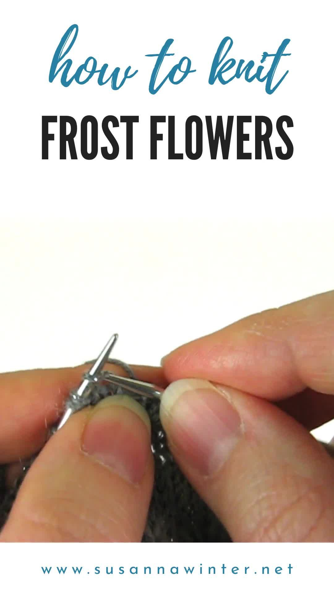 Photo of How to Knit Frost Flowers [Tutorial] :: talvi knits.