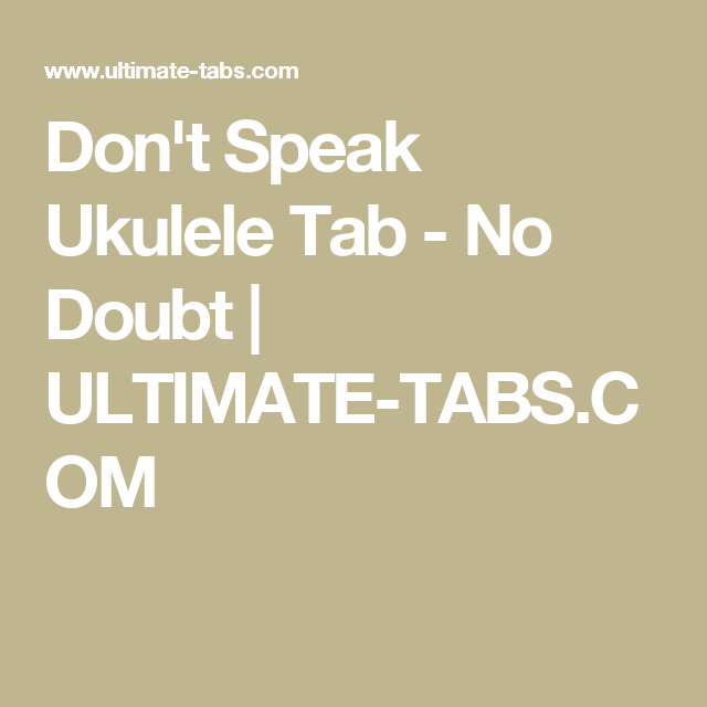 Dont Speak Ukulele Tab No Doubt Ultimate Tabs Ukulele
