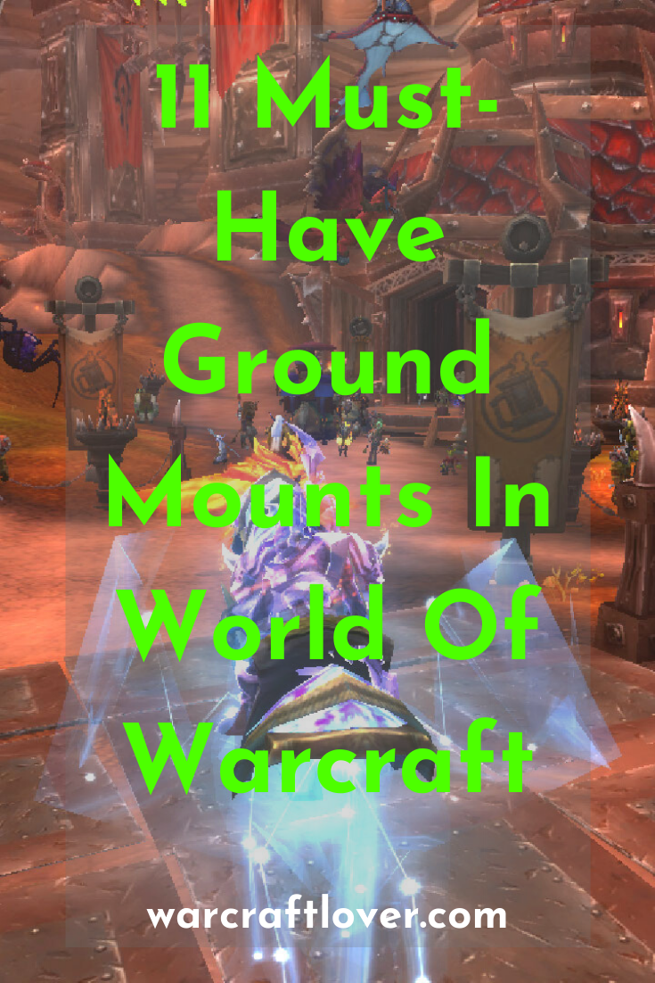 11 Must Have Ground Mounts In World Of Warcraft Warcraft