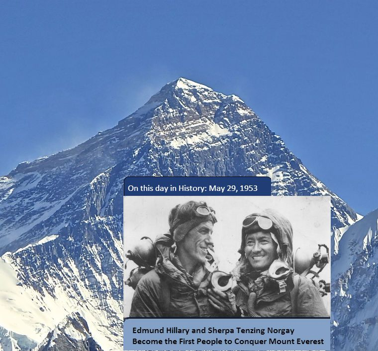May 29, 1953 – Edmund Hillary and Sherpa Tenzing Norgay Become the ...