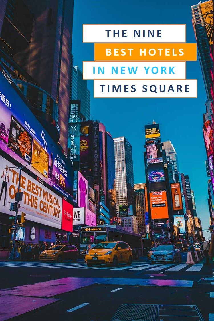 The 9 Best Hotels In New York City Times Square Colin Card