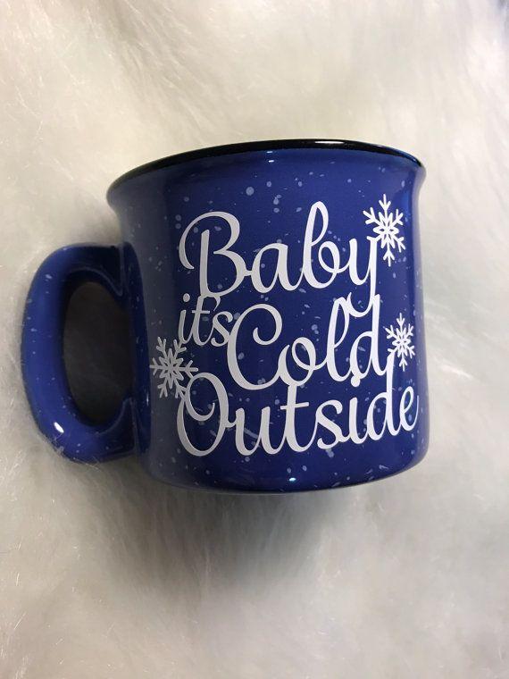 Baby it's cold outside campfire mug//winter mug//campfire