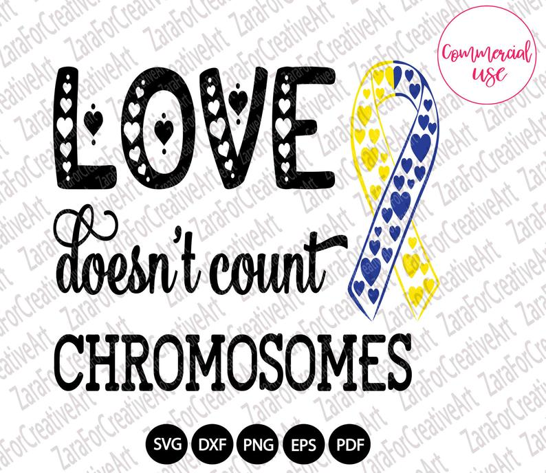 Down Syndrome Svg Love Doesn T Count Chromosomes Svg Etsy In 2021 Down Syndrome Awareness Down Syndrome Svg
