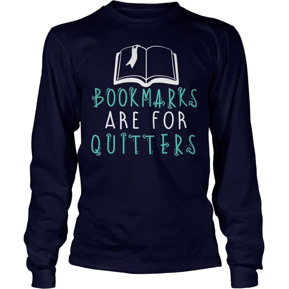 Bookmarks Are For Quitters Reading Shirt - Funny Book Tshirt #gift #ideas #Popular #Everything #Videos #Shop #Animals #pets #Architecture #Art #Cars #motorcycles #Celebrities #DIY #crafts #Design #Education #Entertainment #Food #drink #Gardening #Geek #Hair #beauty #Health #fitness #History #Holidays #events #Home decor #Humor #Illustrations #posters #Kids #parenting #Men #Outdoors #Photography #Products #Quotes #Science #nature #Sports #Tattoos #Technology #Travel #Weddings #Women