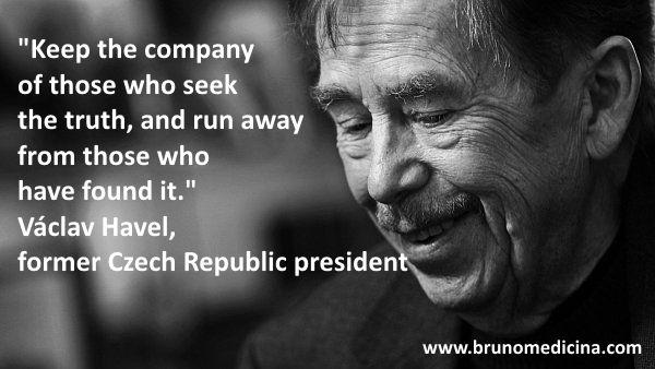 – Vaclav Havel