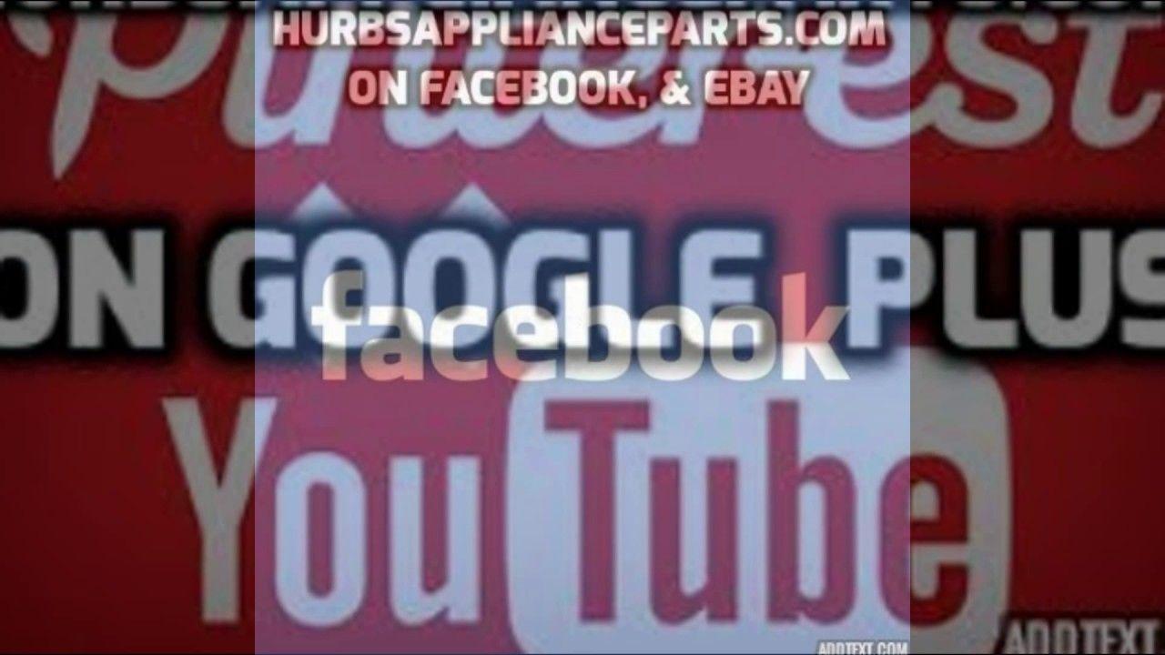 Hurbsapplianceparts-Ebay | APPLIANCE PARTS ON EBAY
