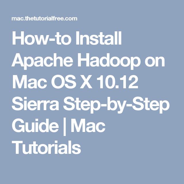 How-to Install Apache Hadoop on Mac OS X 10 12 Sierra Step