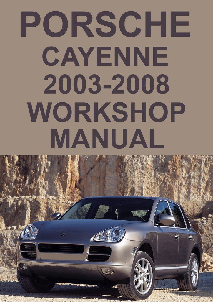Porsche Cayenne 2003 2008 Workshop Manual