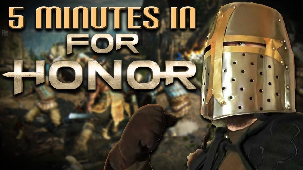 5 MINUTES IN FOR HONOR! I laughed, Foul mouthed, Honor