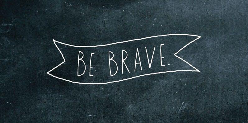 Sé valiente