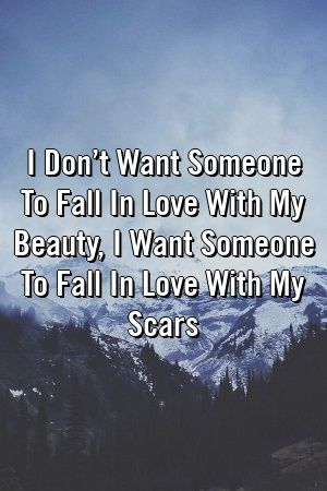 I Don't Want Someone To Fall In Love With My Beauty, I Want Someone To Fall In Love With My S ...