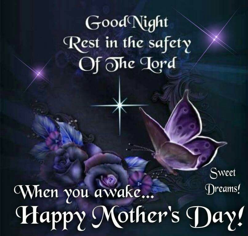 Pin By Amy Mallow On Good Night Blessings Good Night Blessings Happy Mothers Day Good Night Sweet Dreams