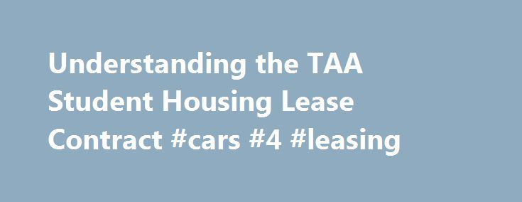 Understanding the TAA Student Housing Lease Contract #cars #4 - apartment lease agreement