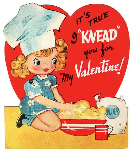 Knead you...anything from the bakery will go with for a valentine treat