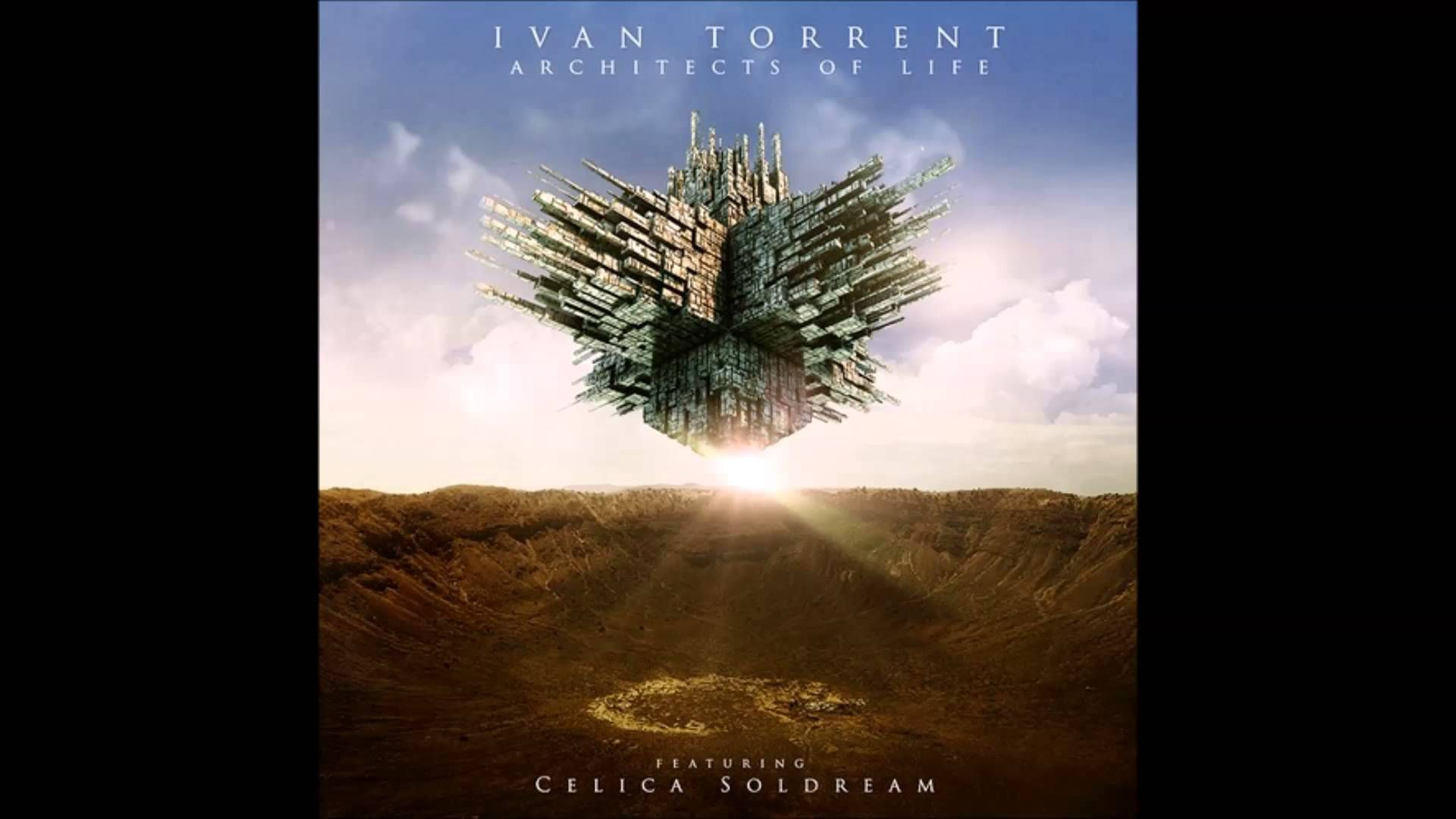 Ivan Torrent - Architects of Life (feat.Celica Soldream)