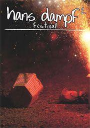 Wir präsentieren: Hans Dampf Festival 2013