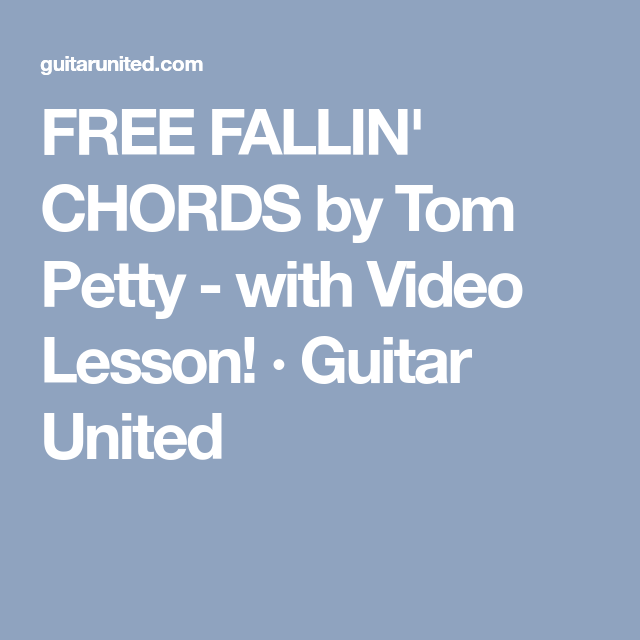 Free Fallin Chords By Tom Petty With Video Lesson Guitar