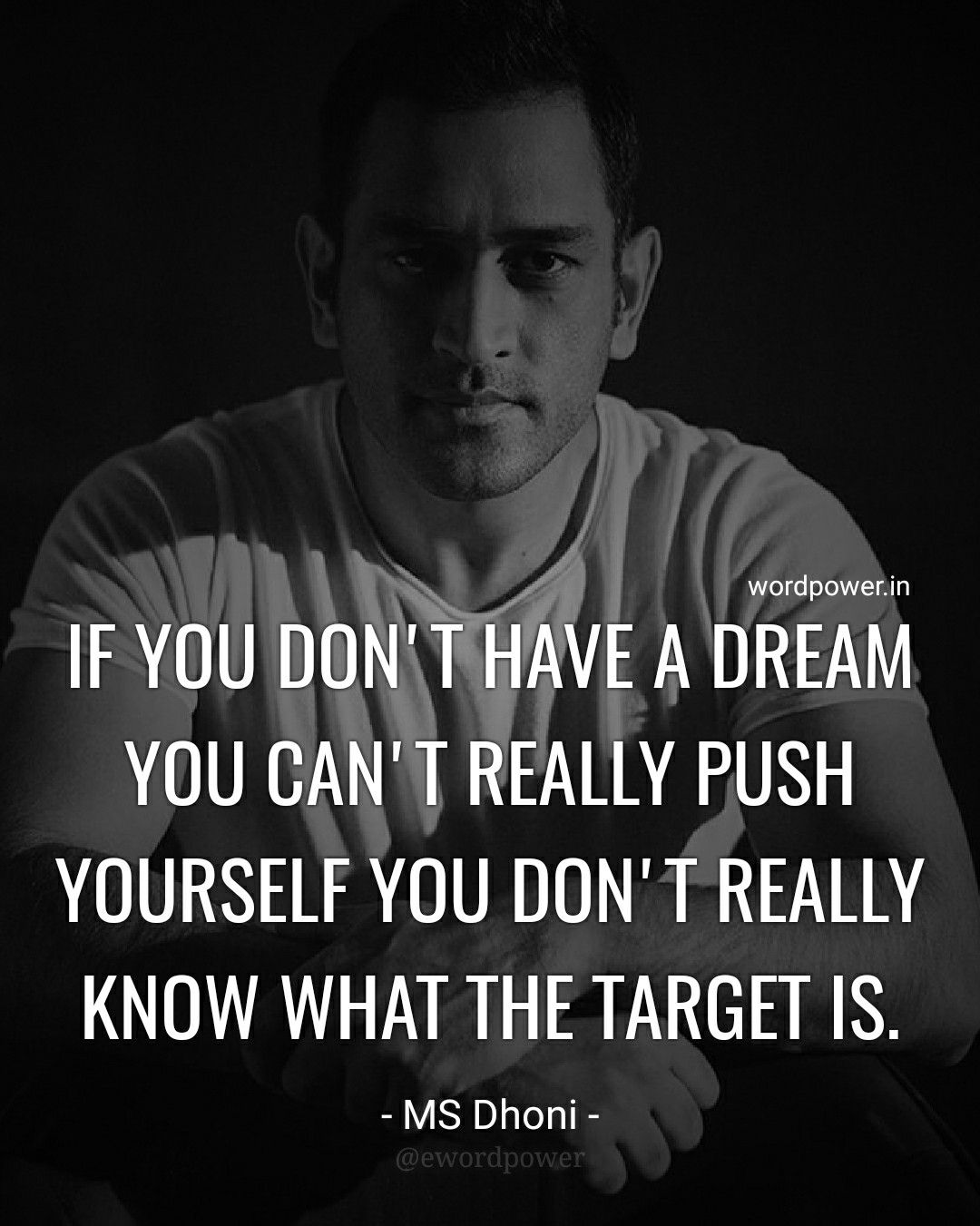If you don't have a dream you can't really push yourself