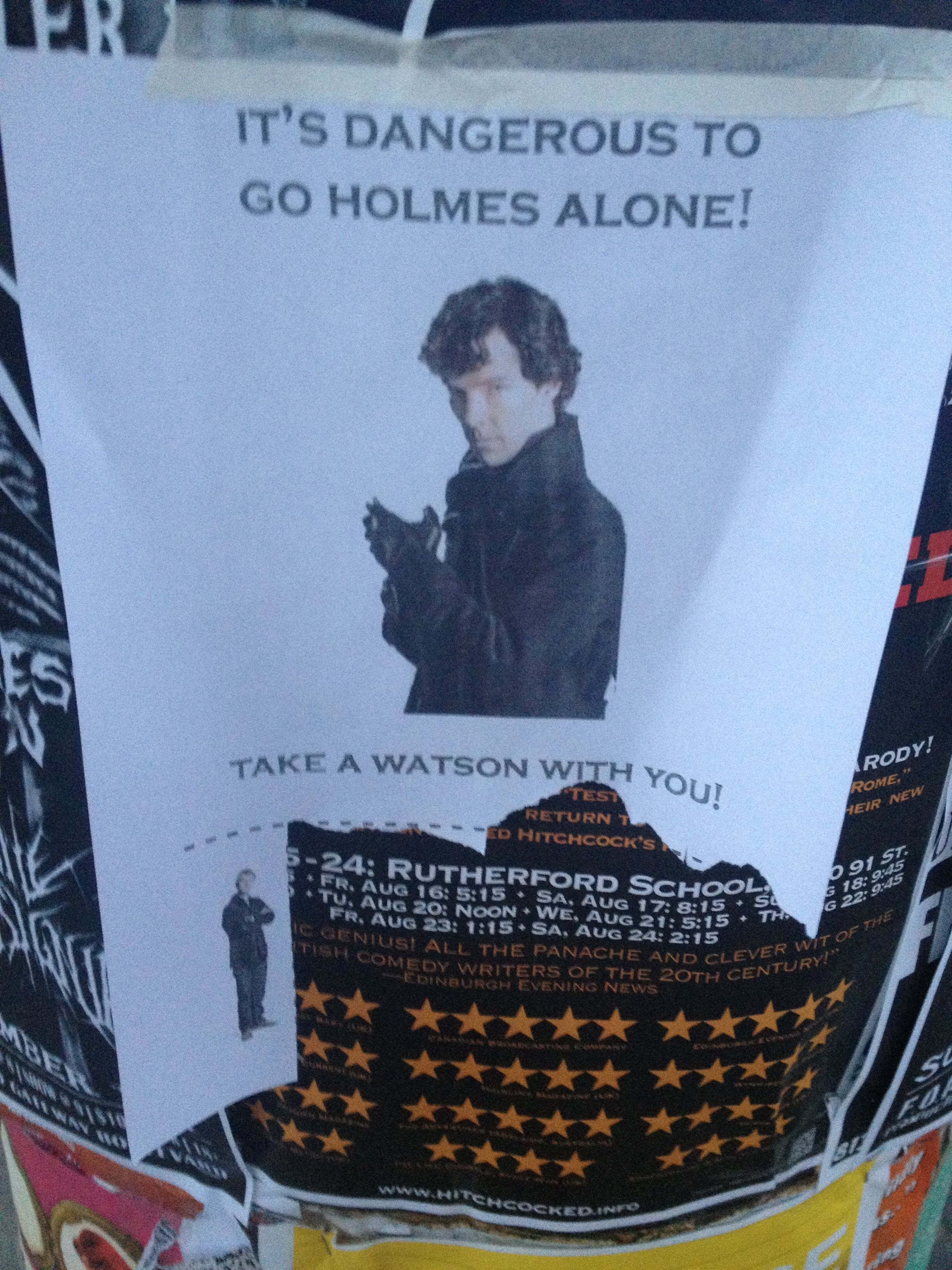 """""""It's not safe to go Holmes alone, take a Watson with you!"""" Found this in a not-so-safe part of town :)"""