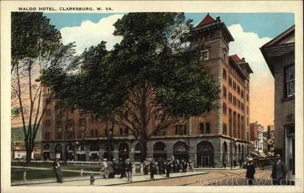 No Shortage Of Hotels In Clarksburg Once By Bob Stealey I Must