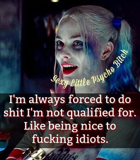 But not you just leave us alone he's paying his dues you got him sent away for a very long time you win . Move the fuck along little girl . Because that's just what you are a very silly attention seeking little girl who needs to grow the fuck up . #harleyquinnquotes #harleyquinn