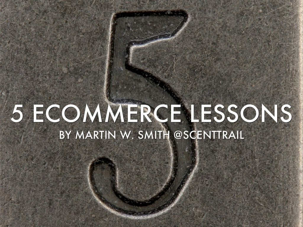"""Martin W. Smith embedded """"5 New eCommerce Lessons"""", a Haiku Deck by Mark Traphagen, on his blog, Scent Trail Marketing (Blogspot)"""