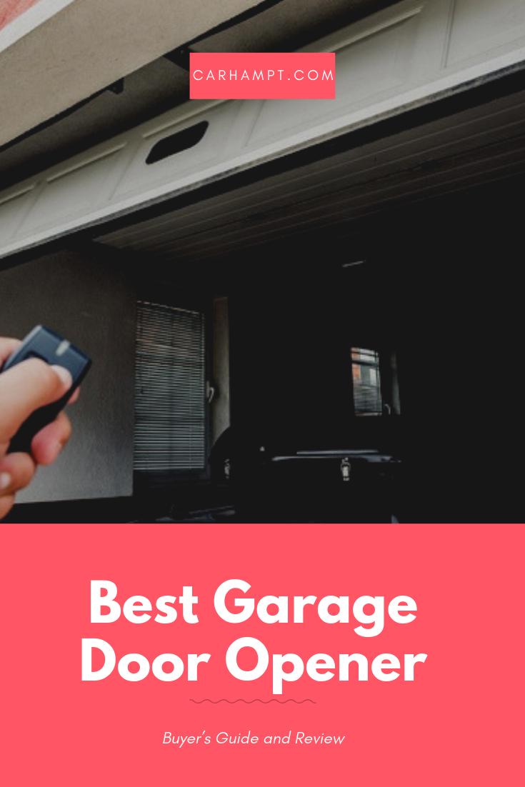 Do You Want To Buy The Best Garage Door Openers Our Team Have Selected The Best One S From Under Best Garage Door Opener Best Garage Doors Garage Door Opener
