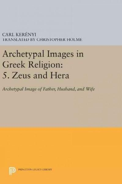 Zeus and Hera: Archetypal Image of Father, Husband, and Wife