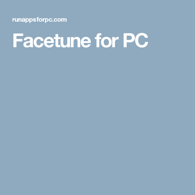 Facetune for PC | Software | Photo editor, Photo editing