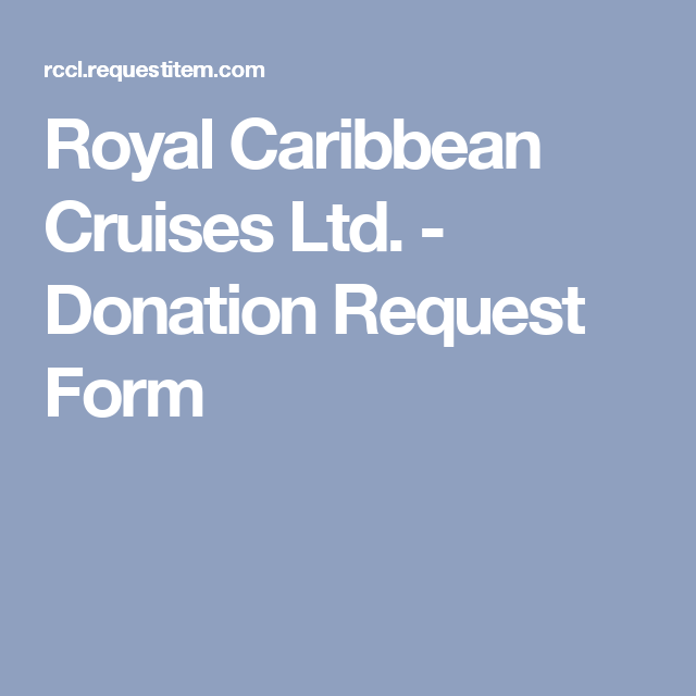 Royal Caribbean Cruises Ltd  Donation Request Form  Fundraising