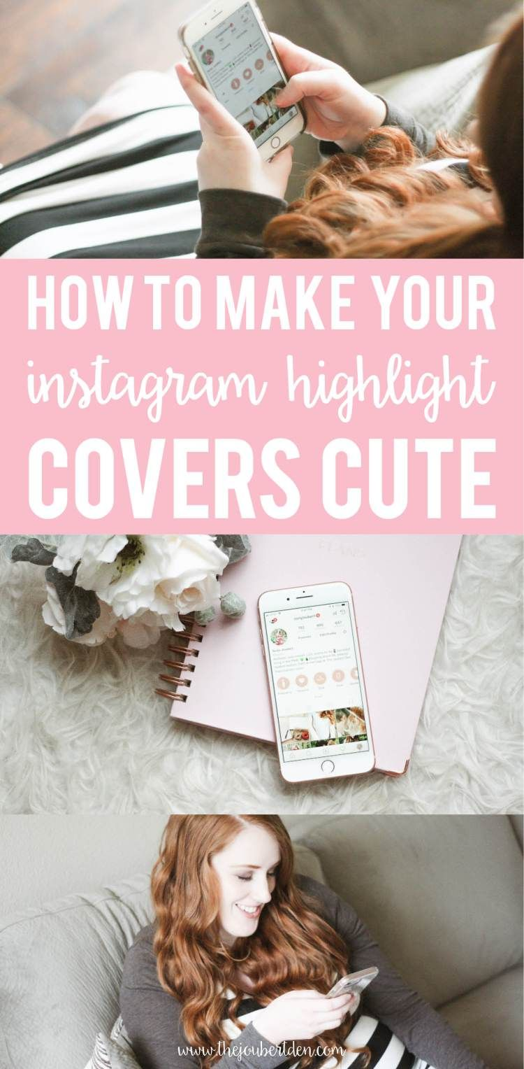 How To Make Your Instagram Highlight Covers Cute Make It