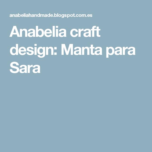 Anabelia craft design: Manta para Sara