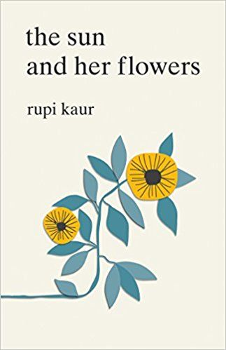 The Sun And Her Flowers Rupi Kaur 0050837403659 Amazon Com