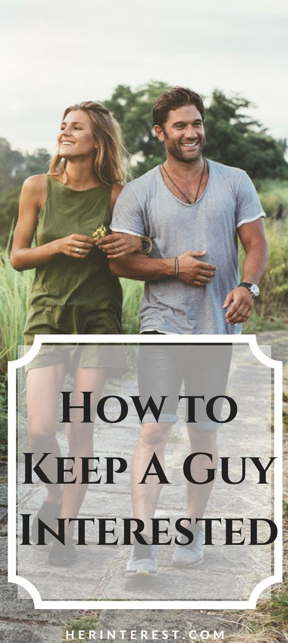 How to Keep A Guy Interested | Guys, Relationship help