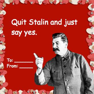 Stalin Valentine Ridiculousness Pinterest Valentine S Day
