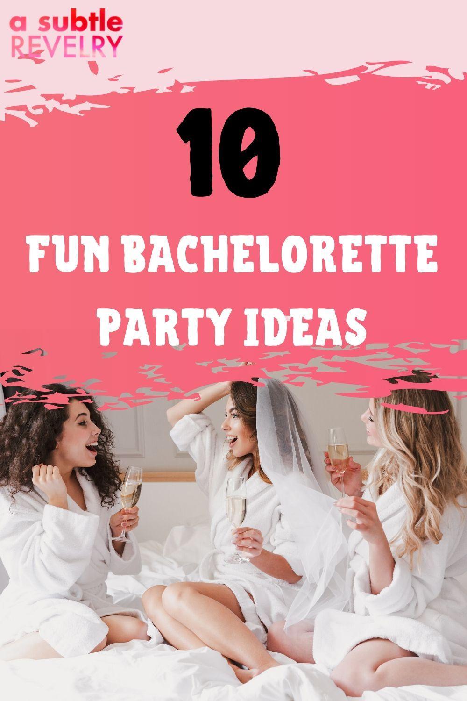 10 Fun Bachelorette Party Ideas Awesome Bachelorette Party Bachelorette Party Awesome Party Favors