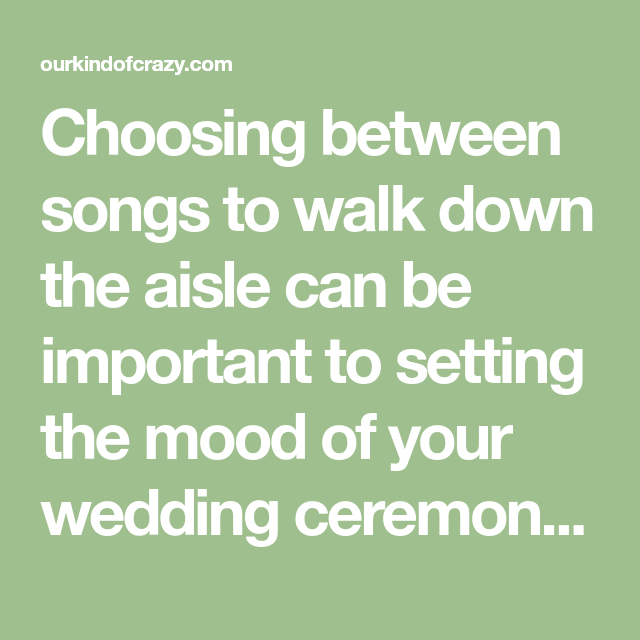 Wedding Walking Down Aisle Songs: Songs To Walk Down The Aisle To In 2020: Classic, Romantic