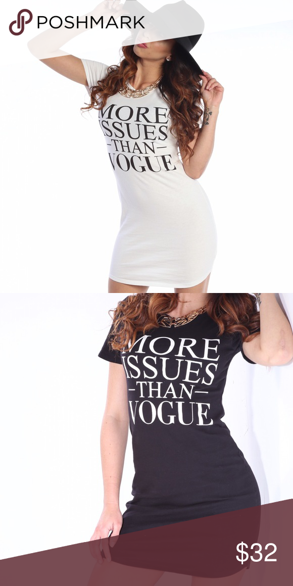 a0c2377e More Issues Than Vogue T-Shirt Dress Step your streetwear game up and grab  this