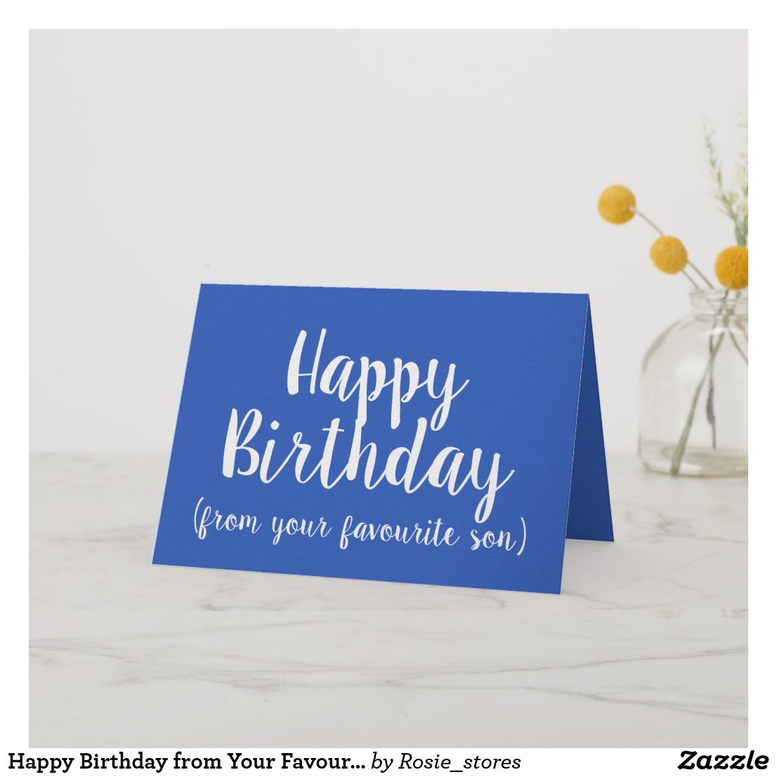 Happy Birthday From Your Favourite Son Funny Card Cardsfunny Cardsgreeting Cardshappy Cardbirthday Greeting Cardsonline