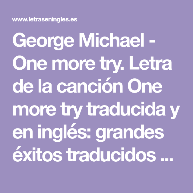 George Michael One More Try Letra De La Canción One More Try Traducida Y En Inglés Grandes éxitos T Canciones En Ingles Traducidas Canciones George Michael