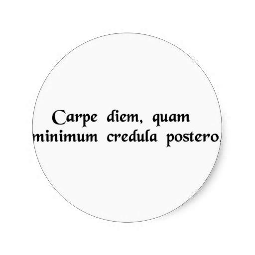 Carpe diem, quam minimum credula postero.Lat., Seize the day, put no trust  in tomorrow. - Horace   Dichos y frases, Tatuajes sutiles, Tatuajes  femeninos