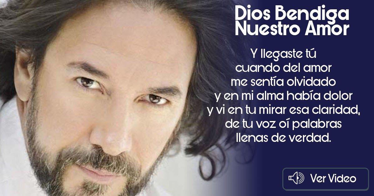 Marco Antonio Solis Dios Bendiga Nuestro Amor In 2020 Ecards