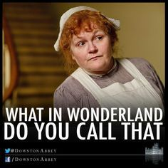 mrs. patmore quotes - Google Search | Quotes for Thriving ...